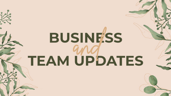 Business and Team Updates